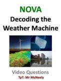 NOVA: Decoding the Weather Machine Video Questions