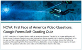 NOVA: First Face of America Video Questions, Google Forms Self-Grading Quiz