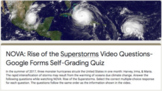 NOVA: Rise of the Superstorms Video Questions, Google Forms Self-Grading Quiz