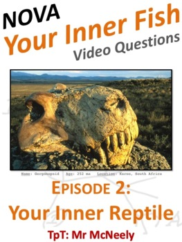 NOVA: Your Inner Fish Episode 2: Your Inner Reptile Video Questions