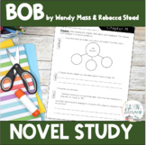 NOVEL STUDY - Bob by Wendy Mass & Rebecca Stead - Text-Dep