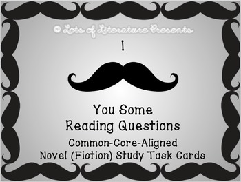 NOVEL STUDY (READING LITERATURE) ANALYSIS TASK CARDS Common Core-Aligned