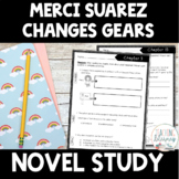 NOVEL STUDY- Merci Suarez Changes Gears -Text-Dependent Re