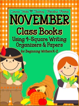NOVEMBER Class Books and 4-Square Writing Organizers for Beginning Writers K-2