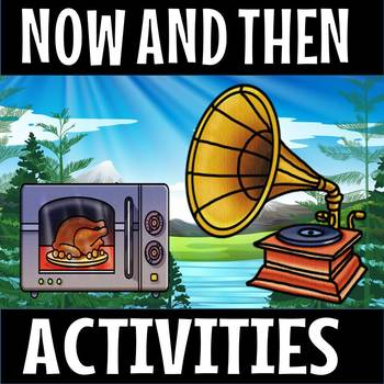 NOW AND THEN ACTIVITIES