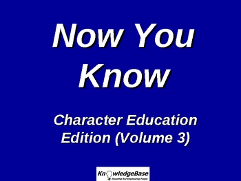 NOW YOU KNOW Character Education Edition (Volume 3)