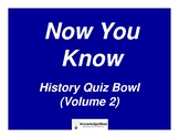 NOW YOU KNOW History Quiz Bowl (Volume 2)