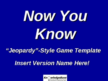 "NOW YOU KNOW ""Jeopardy""-Style Powerpoint Game Template"