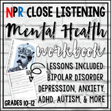 Teen Mental Health - NPR Close Listening Exercises (Workbook)