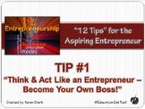 """ENTREPRENEURSHIP PPT - Tip #1 """"Think & Act Like an Entrepreneur"""""""