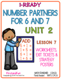 NUMBER PARTNERS FOR 6 & 7 UNIT 2 LESSON 7 i READY MATH WORKSHEETS POSTERS EXIT