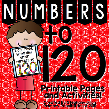 NUMBERS TO 120!  {ACTIVITIES AND PRINTABLES}