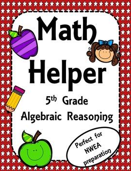 NWEA- Fifth Grade Helper- Algebraic Reasoning Section