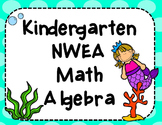 NWEA- Kindergarten Helper- Algebra Section