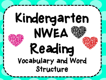 NWEA- Kindergarten Reading Helper-Vocabulary and Word Structure