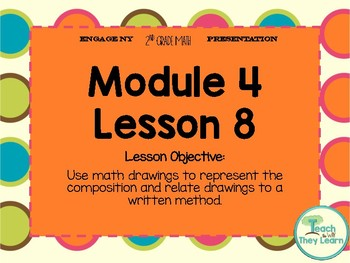 Engage NY (Eureka Math) Presentation 2nd Grade Module 4 Lesson 8