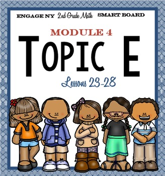 Engage NY Smart Board 2nd Grade Module 4 Topic E (Lessons 23-28) ZIP File