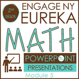 Eureka Math 2nd Grade | Engage NY Math PowerPoint  Module 5 ALL LESSONS