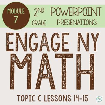 Engage NY (Eureka Math) Presentations 2nd Grade Module 7 Topic C Lessons 14-15