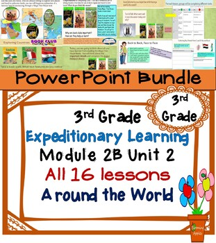 Expeditionary Learning 3rd Grade PowerPoint Bundle Module 2B Unit 2 Lesson 1- 16