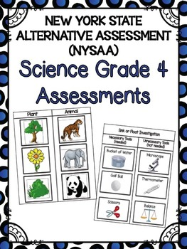 NYSAA Science Grade 4 EDITABLE ~ ALL LEVELS OF COMPLEXITY!
