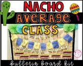 Nacho Average Class Bulletin Board Kit