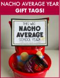 Nacho Average School Year Gift Tag - End of Year Teacher Gift