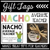 Nacho Average Teacher Gift Tags
