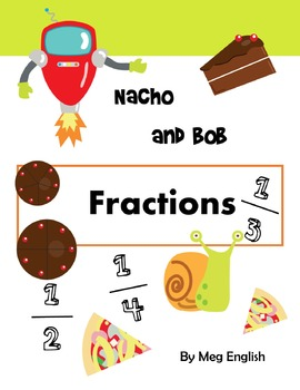 Nacho and Bob - Fractions - NO PREP Self-directed Learning with Answers
