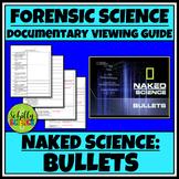 Ballistics Worksheet - Documentary: Naked Science - Bullets