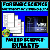 Ballistics Worksheet - Documentary: Naked Science - Bullets