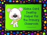 Name Card Desktop Helper for Primary Classroom