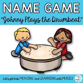 """Elementary music class classroom game song to build classroom community. Easy to learn and play name game. """"Johnny Plays the Drum Beat"""" is perfect for back to school and after winter break classroom meetings, music class, and preschool drumming and circle activities. Best for PreK and Primary music classes."""
