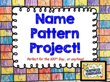 Name Pattern Project... fun on 100th day or ANY DAY! :)