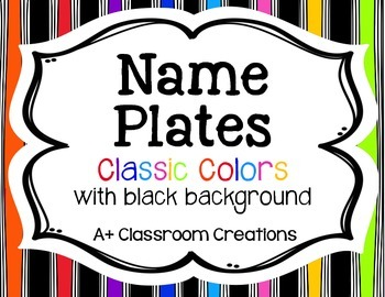 Name Plates:  Classic Colors with Black Background
