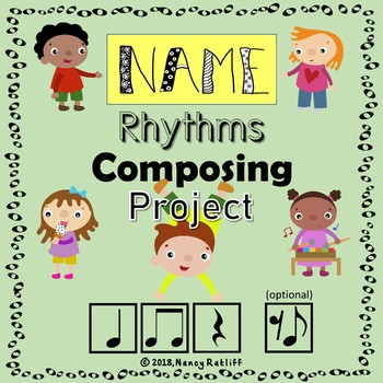 Name Rhythms Composing Project (Quarter, Eighth Note and Rests)