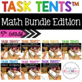 Task Tents™ Bundle - 5th Grade Math Edition {ALL 7 UNITS}