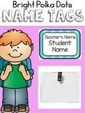 EDITABLE Name Tags {Bright Polka Dots}