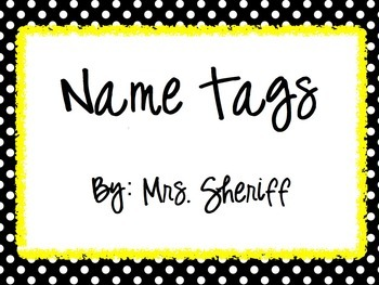 Name Tags and Desk Plates - Black, White,Yellow & Black, White, Gray {EDITABLE}