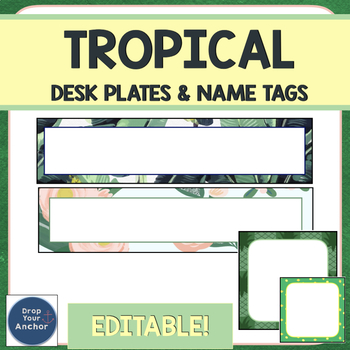 Name Tags and Desk Plates EDITABLE - Tropical