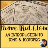 Name That Atom: An Introduction to Ions & Isotopes