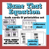 Name That Equation - fraction multiplication task cards + printables set