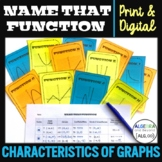 Characteristics of Graphs | Name That Function | Print and Digital