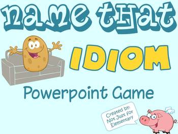 Name That Idiom Powerpoint Game