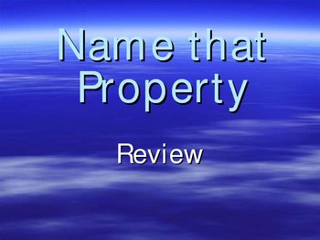Think Quick Powerpoint: Name That Property