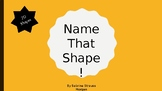 Name That Shape! (2D Shapes)