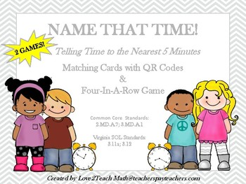 Name That Time!!  Matching Cards with QR Codes & 4-in-a-row game!