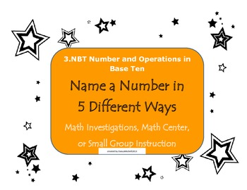Name a Number in Different Forms 3.NBT CCSS Place Value Base Ten Center