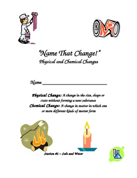 Name that Change! Physical and Chemical Changes Stations
