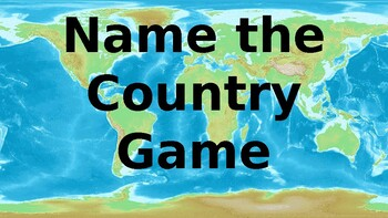 Name that Country Game World Geography